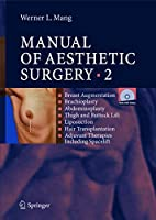 Manual of Aesthetic Surgery 2: Breast Augmentation; Brachioplasty; Abdominoplasty; Thigh and Buttock Lift; Liposuction; Hair Transplantation; Adjuvant Therapies including Space Lift