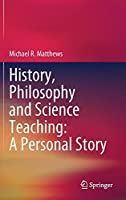 History, Philosophy and Science Teaching: A Personal Story: A personal story