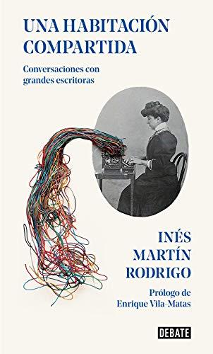 Una habitación compartida: Conversaciones con grandes escritoras (Spanish Edition)