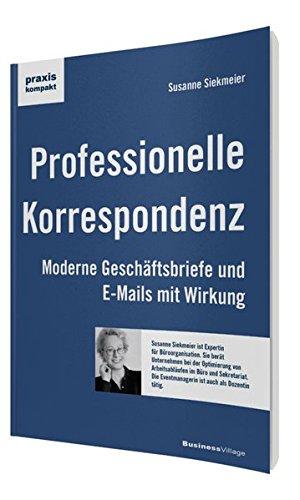 Professionelle Korrespondenz: Moderne Geschäftsbriefe und E-Mails mit Wirkung (praxiskompakt)