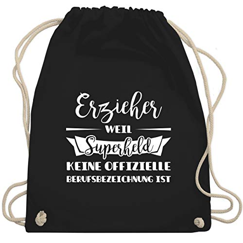 Shirtracer Sonstige Berufe - Erzieher weil Superheld keine offizielle Berufsbezeichnung ist - Unisize - Schwarz - turnbeutel erzieher - WM110 - Turnbeutel und Stoffbeutel aus Baumwolle