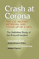 Crash at Corona: The U.S. Military Retrieval and Cover-Up of a UFO Kindle Edition
