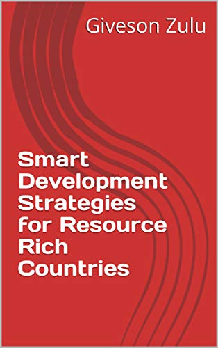 Smart Development Strategies for Resource Rich Countries (English Edition)