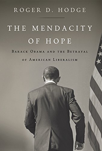 Image of The Mendacity of Hope: Barack Obama and the Betrayal of American Liberalism
