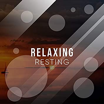 # Relaxing Resting