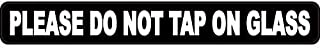 StickerTalk Please Do Not Tap on Glass Vinyl Sticker, 10 inches by 1.25 inches