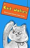 Cat Jokes: Illustrated Animal Jokes