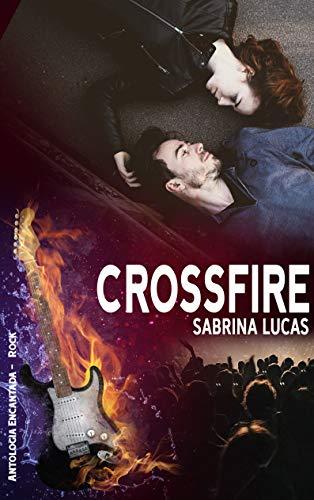 CROSSFIRE: Antologia Encantada Rock