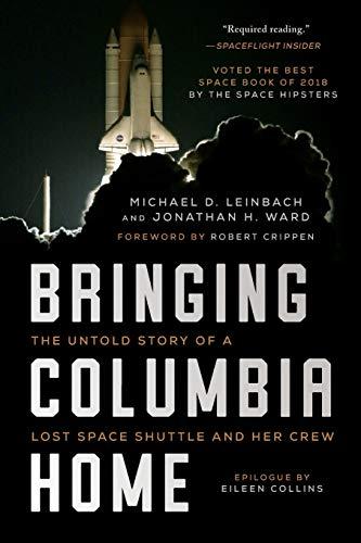 Bringing Columbia Home: The Unto...