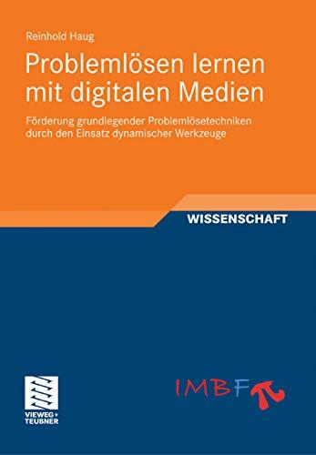 Problemlösen lernen mit digitalen Medien: Förderung grundlegender Problemlösetechniken durch den Einsatz dynamischer Werkzeuge (Freiburger Empirische Forschung in der Mathematikdidaktik)