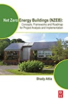 Net Zero Energy Buildings (NZEB): Concepts, Frameworks and Roadmap for Project Analysis and Implementation