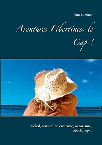 Aventures Libertines, le Cap ! (BOOKS ON DEMAND)