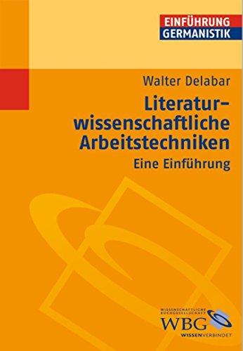 Literaturwissenschaftliche Arbeitstechniken: Eine Einführung (Germanistik kompakt)