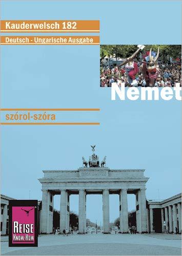 Német (Deutsch als Fremdsprache, ungarische Ausgabe): Reise Know-How Kauderwelsch