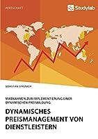 Dynamisches Preismanagement von Dienstleistern. Massnahmen zur Implementierung einer dynamischen Preisbildung