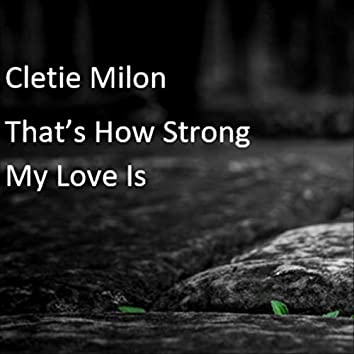 That's How Strong My Love Is