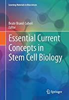 Essential Current Concepts in Stem Cell Biology (Learning Materials in Biosciences)