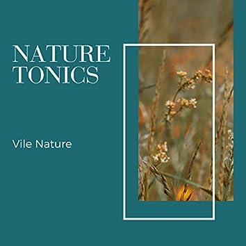Nature Tonics - Vile Nature