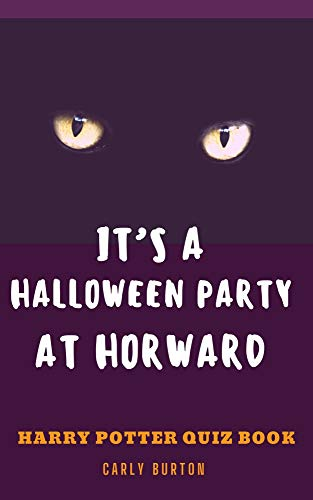 IT'S A HALLOWEEN PARTY AT HORWARD : HARRY POTTER QUIZ BOOK (English Edition)