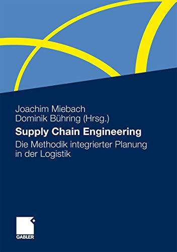 Supply Chain Engineering: Die Methodik integrierter Planung in der Logistik