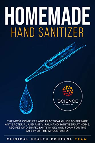 HOMEMADE HAND SANITIZER: The Most Complete and Practical...