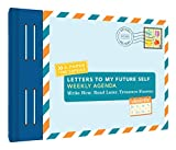 Letters to My Future Self Weekly Agenda: Write Now. Read Later. Treasure Forever. (Weekly Planner, Memo Pad Planner, Agenda Planner)