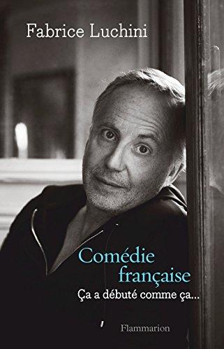 Comédie française: Ça a débuté comme ça…