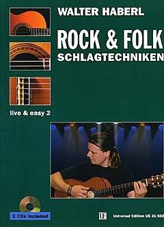 ROCK + FOLK SCHLAGTECHNIKEN - arrangiert für Gitarre - mit 2 CD´s [Noten / Sheetmusic] Komponist: HABERL WALTER
