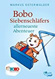 Bobo Siebenschl'fers allerneueste Abenteuer: Picture stories for very small ones (Bobo Seven Sleepers: The books on the TV series 2) (German Edition)