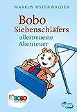 Bobo Siebenschläfers allerneueste Abenteuer: Bildgeschichten für ganz Kleine (Bobo Siebenschläfer: Die Bücher zur TV-Serie 2) (German Edition)