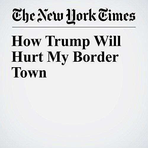 How Trump Will Hurt My Border Town copertina