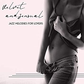 Velvet and Sensual Jazz Melodies for Lovers