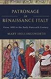 Patronage in Renaissance Italy (Italian Art History)