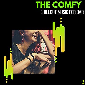 The Comfy - Chillout Music For Bar
