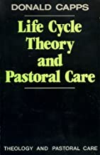 Life Cycle Theory and Pastoral Care (Theology and pastoral care series)