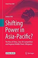 Shifting Power in Asia-Pacific?: The Rise of China, Sino-US Competition and Regional Middle Power Allegiance (Global Power Shift)