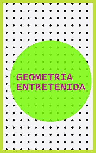 Geometría entretenida (Spanish Edition)
