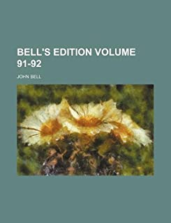 Bell's Edition Volume 91-92
