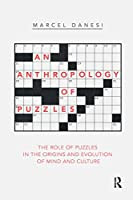 An Anthropology of Puzzles: The Role of Puzzles in the Origins and Evolution of Mind and Culture