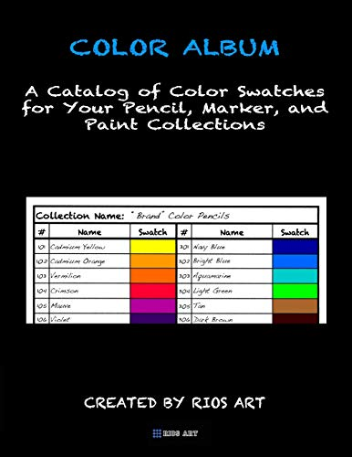 Color Album: A Catalog of Color Swatches for Your Pencil, Marker, and Paint Collections