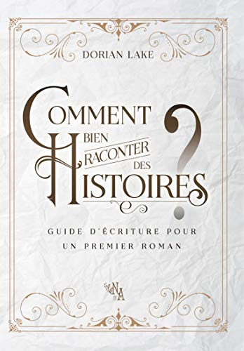Book's Cover of Comment bien raconter des histoires ?: Guide d'écriture pour un premier roman Format Kindle