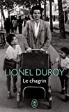 Le Chagrin (Litterature Generale) (French Edition) by Lionel Duroy(2011-05-01) - Editions 84 (1 mai 2011) - 01/05/2011