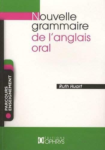 Nouvelle grammaire de l'anglais oral