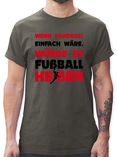 Handball - Wenn Handball einfach wäre, würde es Fußball heißen - L - Dunkelgrau - Geschenk - L190 - Tshirt Herren und Männer T-Shirts