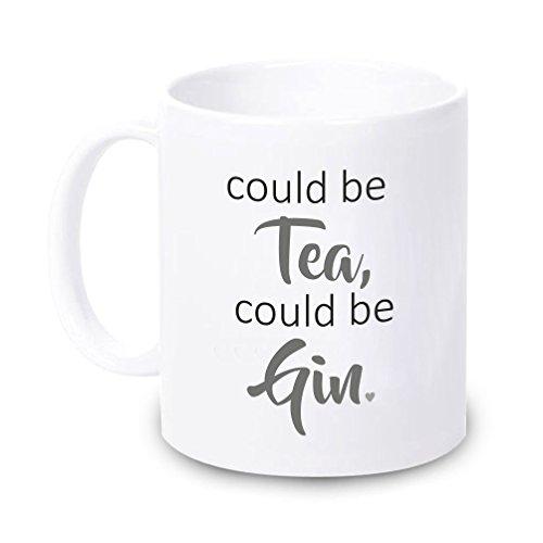 4you Design weiße Tasse Could be Tea, Could be Gin. - Kaffeebecher - Kaffeetasse Geburtstagsgeschenk - lustige Idee - witzige Geschenkidee - für sie- für ihn - Nikolausgeschenk