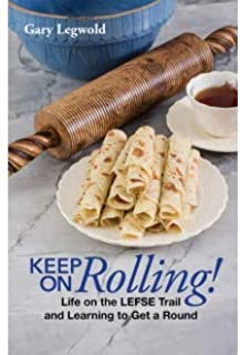 Keep On Rolling Life on The Lefse Trail