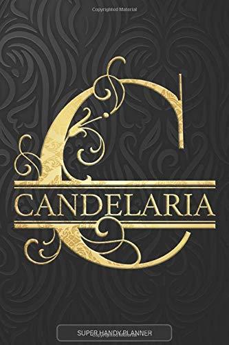 Candelaria: Candelaria Name Planner, Calendar, Notebook ,Journal, Golden Letter Design With The Name Candelaria