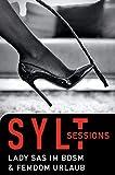 Sylt Sessions – Lady Sas im BDSM & Femdom Urlaub