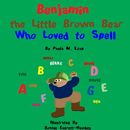 Benjamin the Little Brown Bear Who Loved to Spell cover art