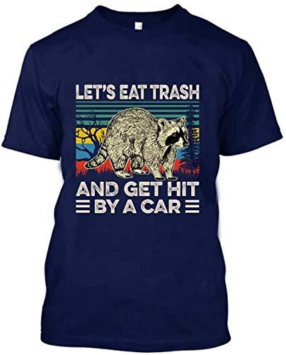 Klsify Neuheit Print T-Shirt Herren's Let's Eat Trash and Get Hit by A Car Vintage Customized T Shirts